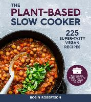 Cover for The Plant-Based Slow Cooker  by Robin Robertson