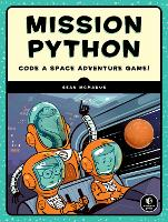 Cover for Mission Python Code a Space Adventure Game! by Sean McManus