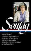 Cover for Susan Sontag: Later Essays  by Susan Sontag
