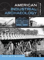 Cover for American Industrial Archaeology  by Douglas C McVarish
