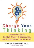 Cover for Change Your Thinking  by Sarah Edelman