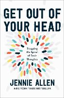 Cover for Get Out of your Head  by Jennie Allen