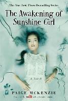 Cover for The Awakening of Sunshine Girl by Alyssa Sheinmel, Paige McKenzie, Alyssa Sheinmel, Paige McKenzie