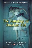Cover for The Haunting of Sunshine Girl Book One by Alyssa Sheinmel, Paige McKenzie, Alyssa Sheinmel, Paige McKenzie