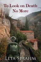 Cover for To Look on Death No More by Leta Serafim