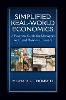 Cover for Simplified Real-World Economics  by Michael C. Thomsett