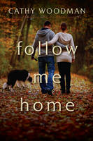 Cover for Follow Me Home  by Cathy Woodman