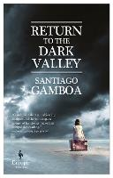Cover for Return To The Dark Valley by Santiago Gamboa