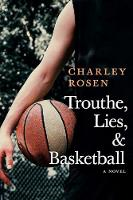 Cover for Trouthe, Lies, And Basketball by Charley Rosen