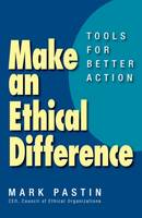 Cover for Make an Ethical Difference;   by Mark Pastin