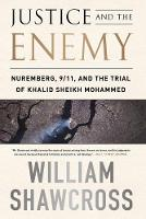 Cover for Justice and the Enemy  by William Shawcross