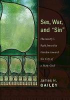 Cover for Sex, War, and Sin  by James H Gailey