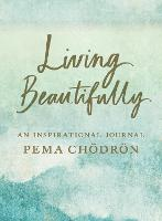 Cover for Living Beautifully  by Pema Chodron