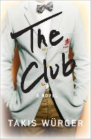 Cover for The Club by Takis Wurger