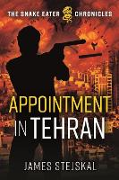 Cover for Appointment in Tehran by James Stejskal