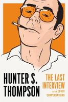 Cover for Hunter S. Thompson: The Last Interview by Hunter S. Thompson