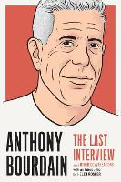 Cover for Anthony Bourdain: The Last Interview  by Anthony Bourdain