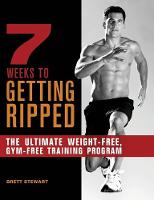 Cover for 7 Weeks To Getting Ripped  by Brett Stewart