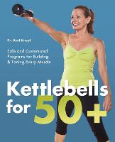 Cover for Kettlebells For 50+  by Karl Knopf