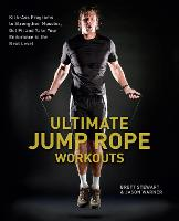 Cover for Ultimate Jump Rope Workouts  by Brett Stewart, Jason Warner