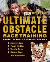 Cover for Ultimate Obstacle Race Training  by Brett Stewart