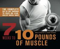Cover for 7 Weeks To 10 Pounds Of Muscle  by Brett Stewart, Jason Warner
