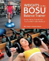 Cover for Weights On The Bosu Balance Trainer  by Brett Stewart, Jason Warner