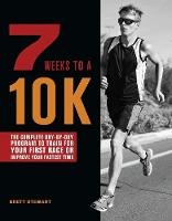 Cover for 7 Weeks To A 10k  by Brett Stewart