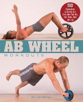 Cover for Ab Wheel Workouts  by Karl Knopf