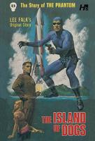 Cover for The Phantom The Complete Avon Volume 13 The Island of Dogs by Lee Falk, George Wilson