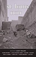 Cover for St. Louis Noir by Scott Phillips
