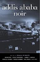 Cover for Addis Ababa Noir by Maaza Mengiste