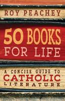 Cover for 50 Books for Life  by Roy Peachey