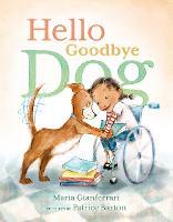 Cover for Hello Goodbye Dog by Maria Gianferrari