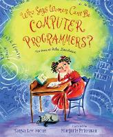 Cover for Who Says Women Can't Be Computer Programmers?  by Tanya Lee Stone