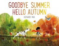 Cover for Goodbye Summer, Hello Autumn by Kenard Pak