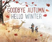Cover for Goodbye Autumn, Hello Winter by Kenard Pak