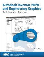 Cover for Autodesk Inventor 2020 and Engineering Graphics by Randy H. Shih