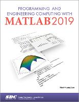 Cover for Programming and Engineering Computing with MATLAB 2019 by Huei-Huang Lee