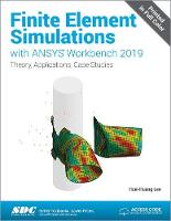 Cover for Finite Element Simulations with ANSYS Workbench 2019 by Huei-Huang Lee