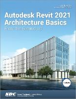 Cover for Autodesk Revit 2021 Architecture Basics by Elise Moss
