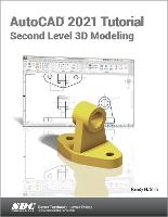 Cover for AutoCAD 2021 Tutorial Second Level 3D Modeling by Randy H. Shih