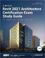 Cover for Autodesk Revit 2021 Architecture Certification Exam Study Guide by Elise Moss