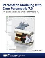 Cover for Parametric Modeling with Creo Parametric 7.0 by Randy H. Shih