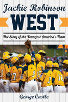 Cover for Jackie Robinson West  by George Castle
