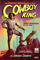 Cover for The Perilous Adventures of the Cowboy King  by Jerome Charyn