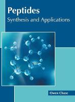 Cover for Peptides: Synthesis and Applications by Owen Chase