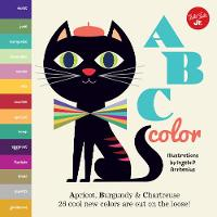 Cover for Little Concepts: ABC Color Apricot, Burgundy & Chartreuse, 26 cool new colors are out on the loose! by Ingela Arrhenius