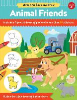 Cover for Watch Me Read and Draw: Animal Friends A step-by-step drawing & story book by Samantha Chagollan
