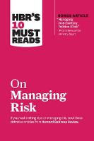 Cover for HBR's 10 Must Reads on Managing Risk  by Harvard Business Review